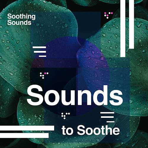 Sounds to Soothe von Soothing Sounds