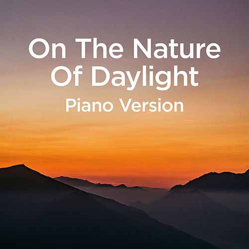 On The Nature Of Daylight (Piano Version) von Michael Forster