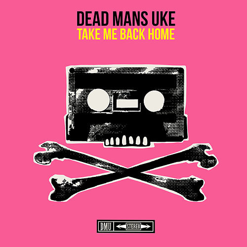 Take Me Back Home von Dead Man's Uke