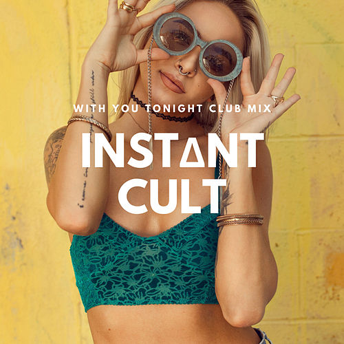 With You Tonight (Club Mix) von Instant Cult