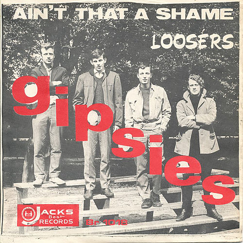 Ain't That A shame (single) by The Gipsies