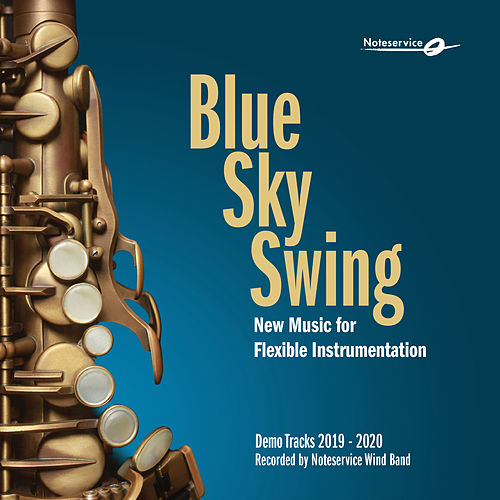 Blue Sky Swing - New Music for Flexible Instrumentation - Demo Tracks 2019-2020 by Noteservice Wind Band