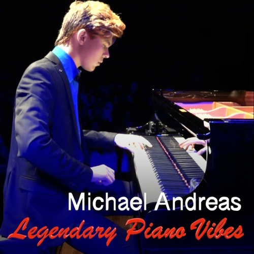 Legendary Piano Vibes von Michael Andreas