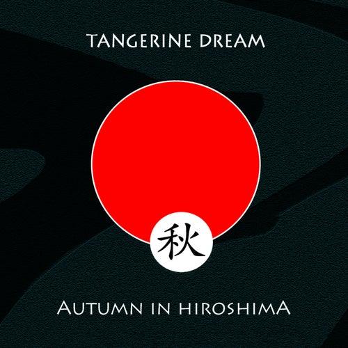 Autumn In Hiroshima de Tangerine Dream