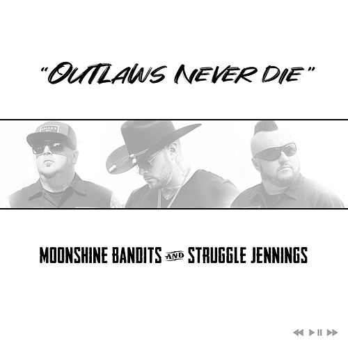 Outlaws Never Die by Moonshine Bandits