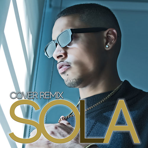 Sola (Cover Remix) by Mixael Woods