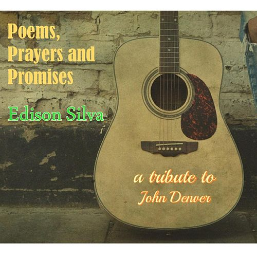 Poems, Prayers and Promises by Edison Silva