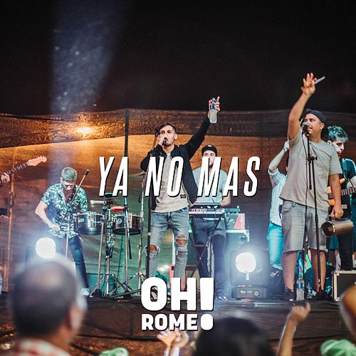 Ya no mas by Oh Romeo