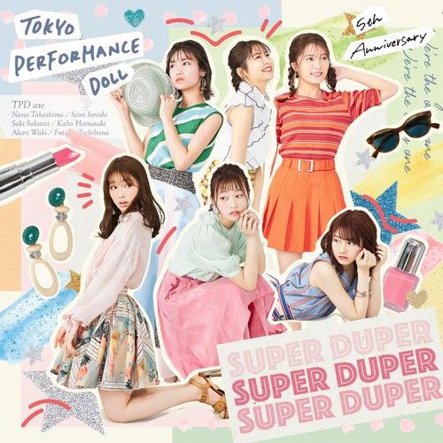 Super Duper von 東京パフォーマンスドール  (2014~)