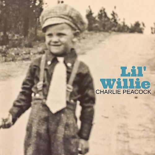 Lil' Willie by Charlie Peacock