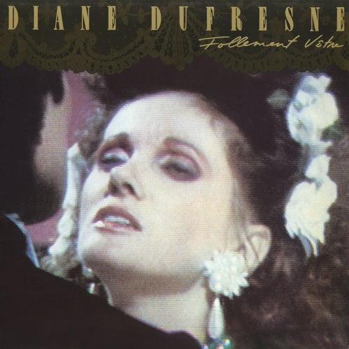 Follement vôtre de Diane Dufresne