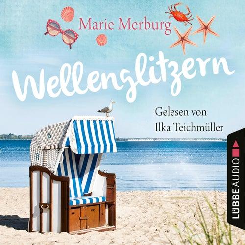 Wellenglitzern - Rügen-Reihe, Teil 1 (Gekürzt) von Marie Merburg