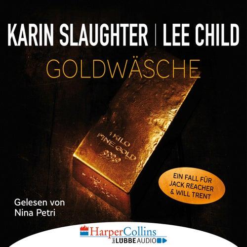 Goldwäsche - Ein Fall für Jack Reacher und Will Trent (Ungekürzt) von Karin Slaughter