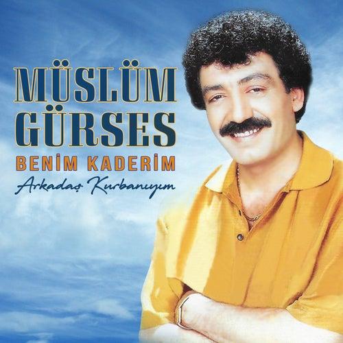Benim Kaderim / Arkadaş Kurbanıyım von Müslüm Gürses