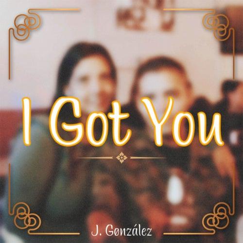 I Got You de J.Gønzález