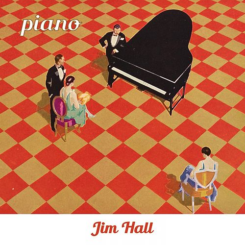 Piano by Jim Hall
