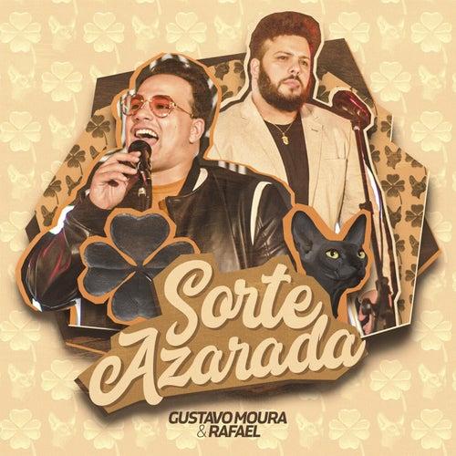 Sorte Azarada de Gustavo Moura e Rafael