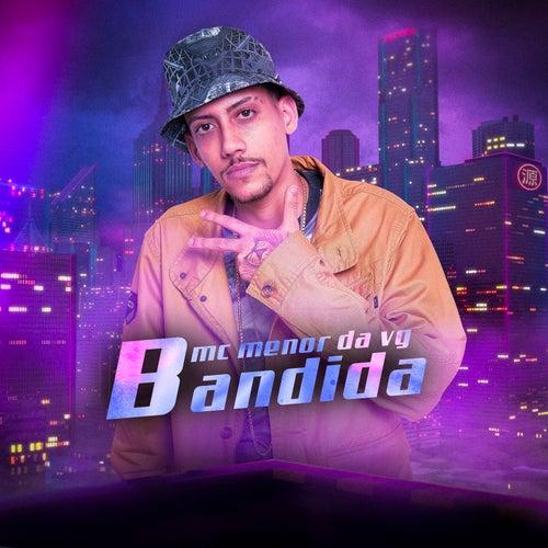 Bandida von MC Menor da VG