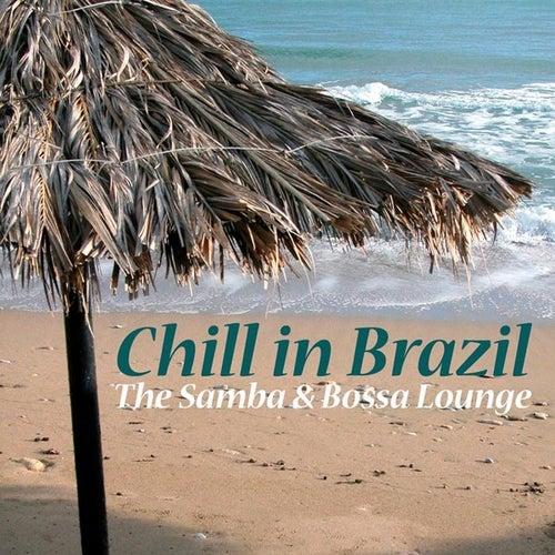 Chill In Brazil - The Samba & Bossa Lounge by Brazilian Lounge Project