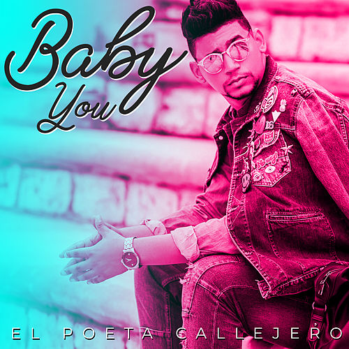 Baby You by El Poeta Callejero