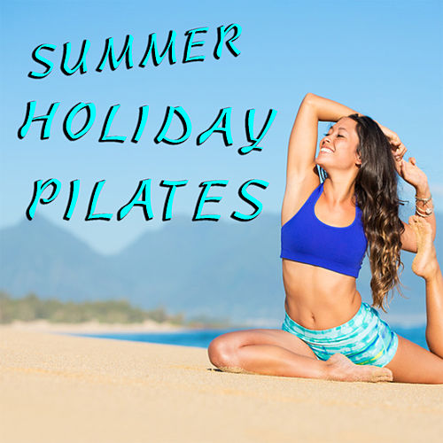 Summer Holiday Pilates de Various Artists