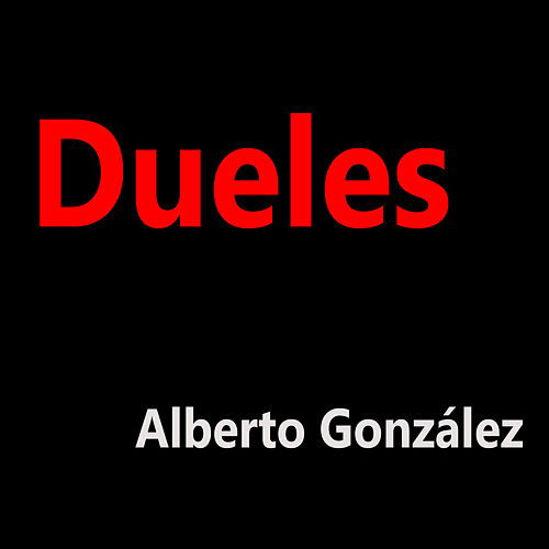 Dueles de Alberto González