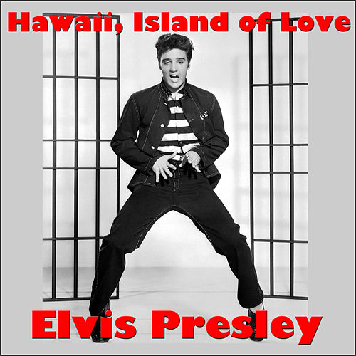 Hawaii, Island of Love von Elvis Presley