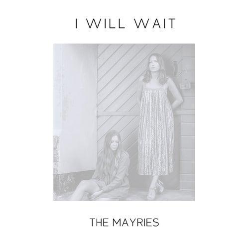 I Will Wait von The Mayries
