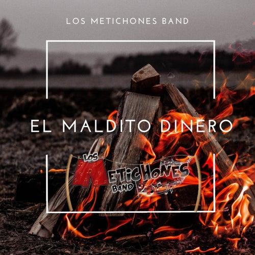 El Maldito Dinero by Los Metichones Band