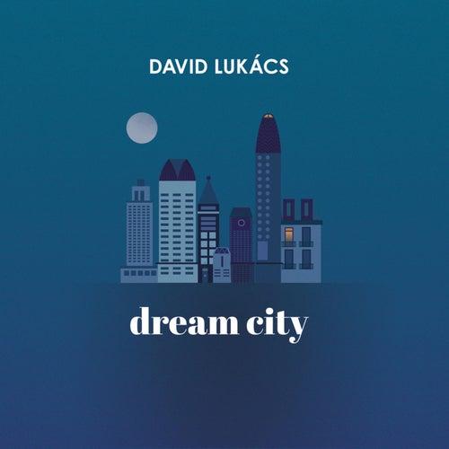Dream City de David Lukacs