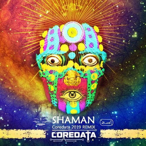 Shaman (Coredata 2019 Remix) de Coredata