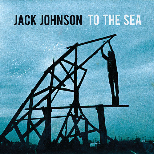 To The Sea van Jack Johnson