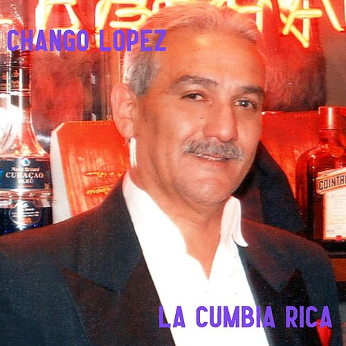 La Cumbia Rica de Chango Lopez