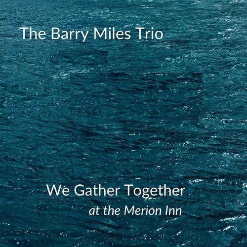 We Gather Together de The Barry Miles Trio