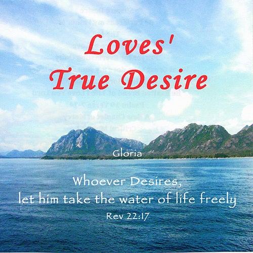 Loves True Desire de Gloria