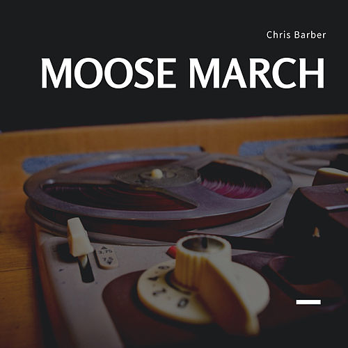 Moose March von Chris Barber
