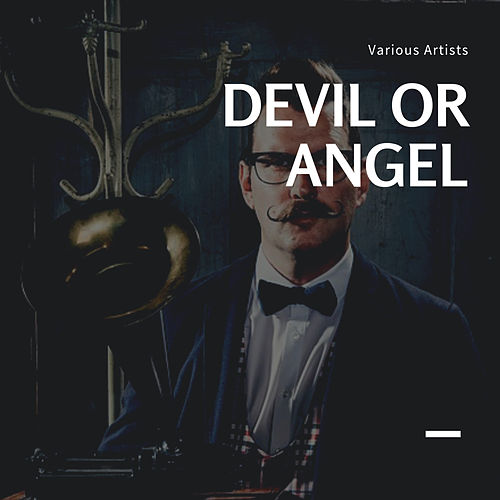 Devil or Angel von Various Artists