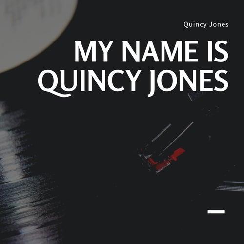My Name is Quincy Jones de Quincy Jones