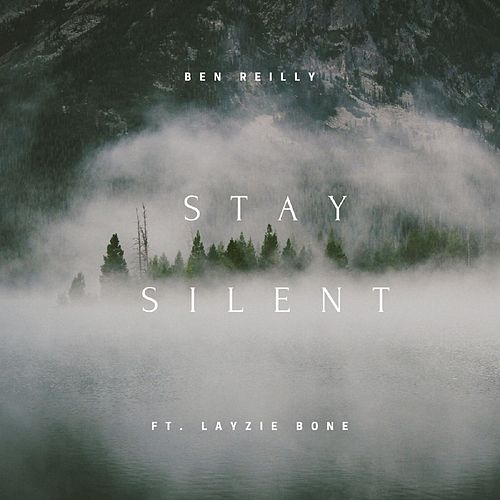 Stay Silent (feat. Layzie Bone) de Ben Reilly