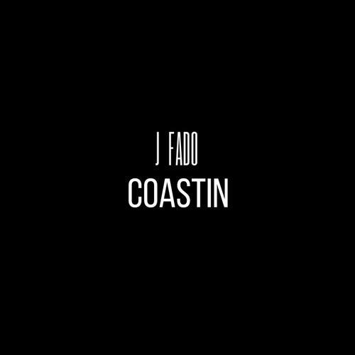 Coastin' de J Fado