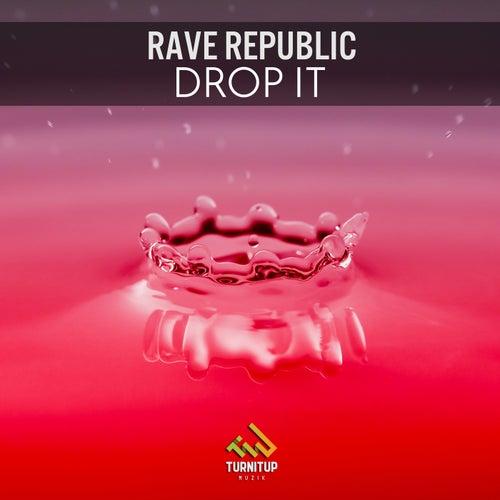 Drop It by Rave Republic