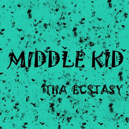 Middle Kid de Tha Ecstasy