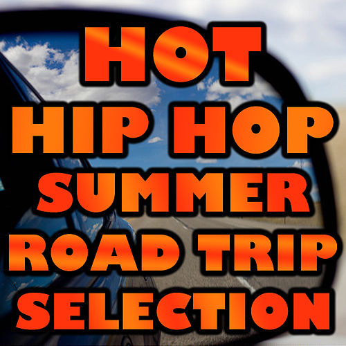 Hot Hip Hop Summer Road Trip Selection de Various Artists