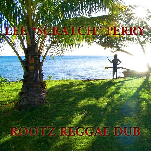 Rootz Reggae Dub de Lee 'Scratch' Perry