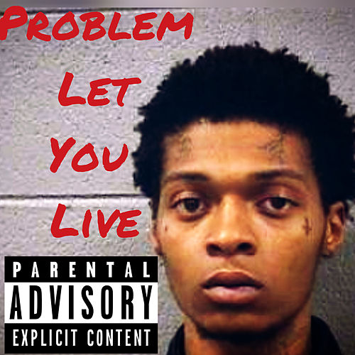 Let You Live von Problem