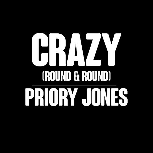 Crazy (Round & Round) de Priory Jones
