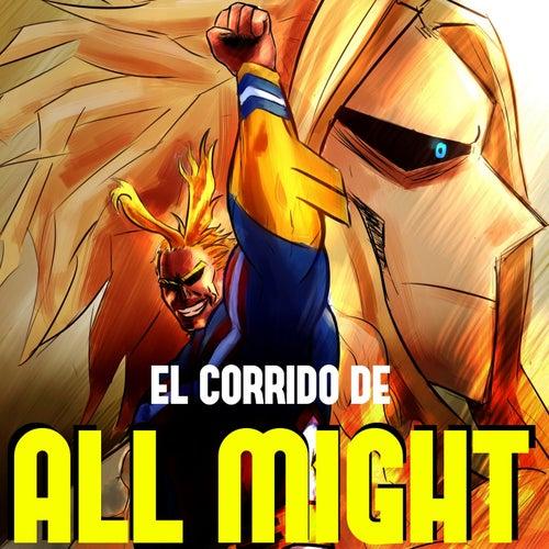 El Corrido de All Might by Lalothing