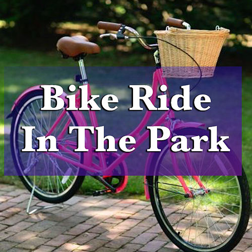 Bike Ride In The Park by Various Artists