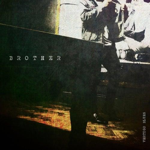 Vertigo Blues by Brother