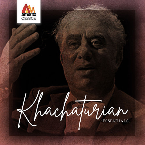 Khachaturian Essentials by Various Artists